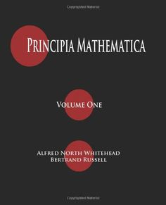 'Principia Mathematica' Volumes) by Alfred North Whitehead (Author), Bertrand Russell (Author) Mathematical Logic, Alfred North Whitehead, Philosophy Books, Arithmetic, Data Science, Reading Lists, Amazon, Western Canon, Number Vector