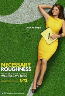 Necessary Roughness (2011-)