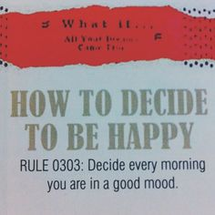 Seen in little local community newspaper. Adorable and true.  #happy #happiness #conscious #choices #personalgrowth #personaldevelopment #mindset #attitude #intention