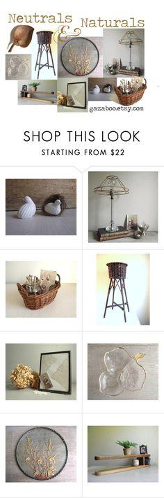 Neutrals & Nature by gazaboovintage on Polyvore featuring interior, interiors, interior design, home, home decor, interior decorating and vintage