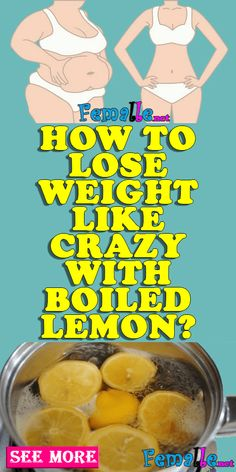 How To Lose Weight Like Crazy With Boiled Lemon?
