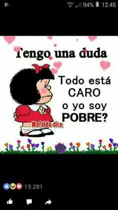 La misma duda Mafalda Mafalda Quotes, Diva Quotes, Pablo Neruda, Spanish Quotes, Spiritual Quotes, Decir No, Nostalgia, Memes, Bible