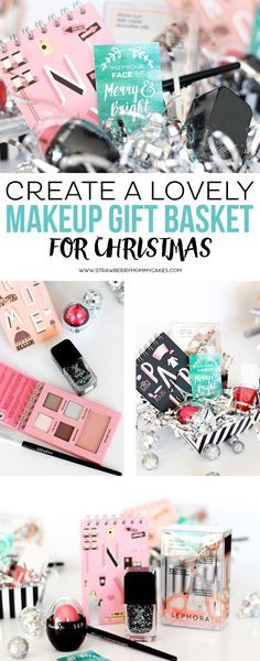 Create a LOVELY Makeup Gift Basket for Christmas {$100 GIVEAWAY CLOSED