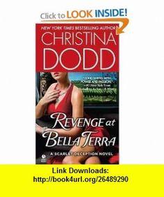 Revenge at Bella Terra Christina Dodd ,   ,  , ASIN: B005MC9DL8 , tutorials , pdf , ebook , torrent , downloads , rapidshare , filesonic , hotfile , megaupload , fileserve