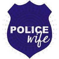 Police Wife shield