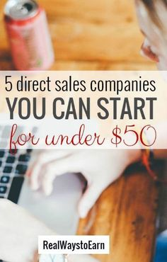 Here's a list of 5 direct sales companies you can get started with for under $50!