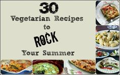 30 Vegetarian Recipes to Rock your Summer