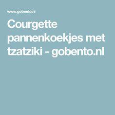 Courgette pannenkoekjes met tzatziki - gobento.nl