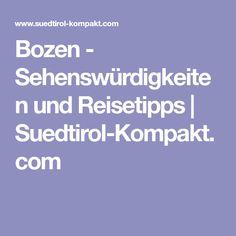 Bozen - Sehenswürdigkeiten und Reisetipps | Suedtirol-Kompakt.com