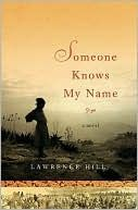 Someone Knows My Name - Enlightening and gripping story of the slave trade in the 1760s  Worth reading - twice.