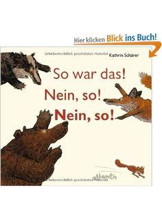 Alter 5 -7 | So war das! Nein, so! Nein, so! / Kathrin Schärer | Zentralbibliothek Am Gasteig / Kinder- und Jugendbibliothek EG Bilderbuch b/SCHAE