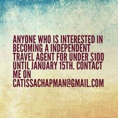 Anyone who is interested in becoming a Independent Travel Agent for under $100 until January 15th. Contact me on catissachapman@gmail.com   #BusinessOpportunity #PlanNetMarketing #Inteletravel ##IndependentTravelAgent #TravelAgent #GreatCommission #GreatPay