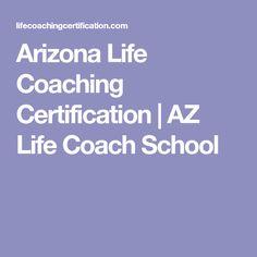 Arizona Life Coaching Certification | AZ Life Coach School