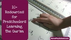 10+ Resources to Help Preschoolers Learn and Memorise the Al Qur'an