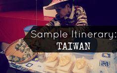 Sample Itinerary: Taiwan | Life in Wanderland