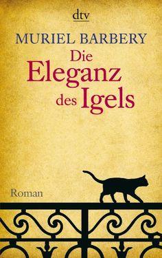 Muriel Barbery, Die Eleganz des Igels | Was hat der Igel mit der Katze zu tun? Wer es erfahren will, lese! www.redaktionsbuero-niemuth.de