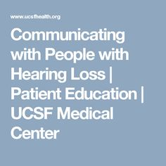 Communicating with People with Hearing Loss. Instructions on how to communicate.