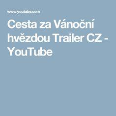 Cesta za Vánoční hvězdou Trailer CZ - YouTube Film, Youtube, Movie, Film Stock, Cinema, Films, Youtubers, Youtube Movies