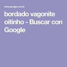 bordado vagonite oitinho - Buscar con Google