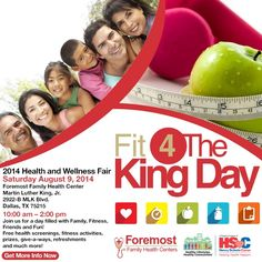 Fit 4 The King Day is coming.  Mark your calendar for August 9, 2014.  Location: Foremost Family Health Center - Martin Luther King, Jr.