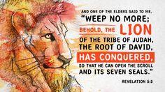 """요한계시록 5:5, 장로 중의 한 사람이 내게 말하되, """"울지 말라. 유대 지파의 사자, 다윗의 뿌리가 이겼으니, 그 두루마리와 그 일곱 인을 떼시리라."""" 하더라."""