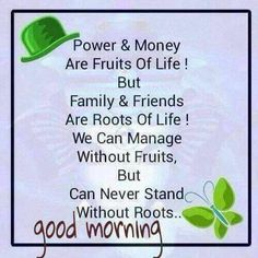 Good Morning Quote on Money & Friends - Good Morning Fun Happy Morning Quotes, Morning Thoughts, Good Morning Inspirational Quotes, Morning Greetings Quotes, Morning Messages, Motivational Quotes, Inspiring Quotes, Happy Quotes, Latest Good Morning Images