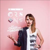 Das Chaos und Die Ordnung - Die Orsons (Universal)