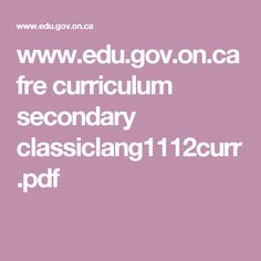 www.edu.gov.on.ca fre curriculum secondary classiclang1112curr.pdf Art Curriculum, Elementary Art, Social Justice, Pdf, Education, Teaching, Training, Educational Illustrations, Learning