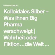 Kolloidales Silber – Was Ihnen Big Pharma verschweigt | Wahrheit oder Fiktion…die Welt abseits Hollywood's…