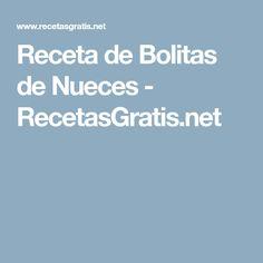Receta de Bolitas de Nueces - RecetasGratis.net