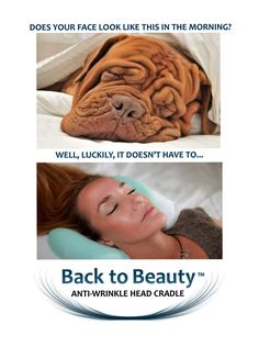 Meet the total beauty-sleep solution and end to morning pillow-face syndrome. Learn more about the patented wrinkle-prevention pillow that's saving faces around the world, one pillow at a time - The Back to Beauty Anti-Wrinkle Head Cradle beauty pillow.  www.BacktoBeautySleep.com