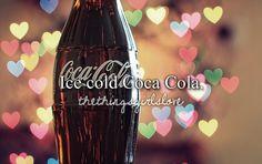 Ice cold Coca Cola.