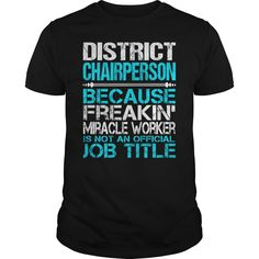 (New Tshirt Produce) Awesome Tee For District Chairperson [TShirt 2016] Hoodies, Funny Tee Shirts