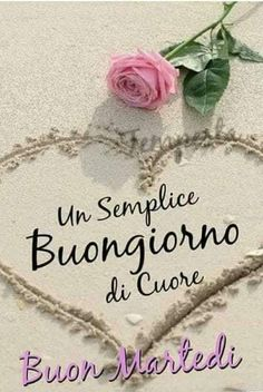 Buongiorno, buon martedì Bon Mardi, Italian Memes, Flowers For You, Good Morning Good Night, Happy Birthday, Instagram Posts, Tuesday, Google, Hearts