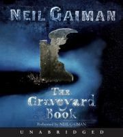 The graveyard book: Performed by the author ; music arranged and performed by Béla Fleck.   Summary, etc.:  Nobody Owens is a normal boy, except that he has been raised by ghosts and other denizens of the graveyard. Read by the author, Neil Gaiman