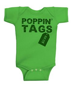 You Brew My Tea: I'm Gonna Pop Some Tags Onsie - $9.99