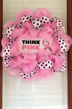 Breast Cancer Awareness Wreath - Think Pink Wreath - Deco Mesh Wreath. $60.00, via Etsy.