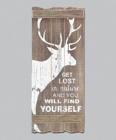 Love this Deer 'Get Lost & Find Yourself' Wall Sign on #zulily! #zulilyfinds