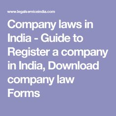 Company laws in India - Guide to Register a company in India, Download company law Forms