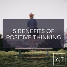 5 BENEFITS OF POSITIVE THINKING