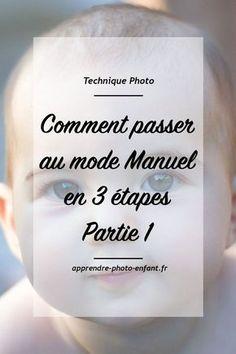 Dans cette série d'articles sur la technique photo, je vous donne toutes les clés pour savoir comment passer au mode Manuel en 3 étapes. Blog Apprendre la photo d'enfant. #blog #blogging #conseils #astuces #photographie #photo #photographer #photography #technique