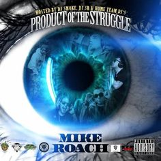 Mike Roach is back with his highly anticipated 3rd mixtape, Product Of The Struggle!!   Mike Roach - Product Of The Struggle Hosted by @Dee Jay Smoke @HomeTeamDJs @DJ_SR @MixMonopoly  #GetItLIVE! http://livemixtap.es/k6n   Be sure to follow @MikeRoachNC on IG and Twitter and also @Stoopid Fruit Clothing on IG and @stoopid_Fruit on Twitter