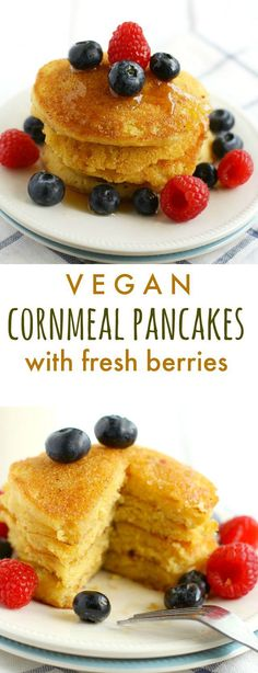 with Fresh Berries Cornmeal pancakes are the perfect weekend breakfast! These pancakes are great topped with syrup and fresh berries!Cornmeal pancakes are the perfect weekend breakfast! These pancakes are great topped with syrup and fresh berries! Vegan Pancake Recipes, Vegan Foods, Whole Food Recipes, Vegan Recipes, Cooking Recipes, Cornmeal Recipes, Waffle Recipes, Cornmeal Pancakes, Savoury Cake