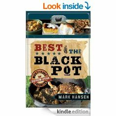"""""""Best of the Black Pot is not your average Dutch Oven Cookbook. Mark includes traditional recipes like Dutch Oven Chicken and Potatoes and more advanced recipes like Parmesan-Crusted Cornish Hens. Just got this for Christmas! Oven Chicken And Potatoes, Dutch Oven Chicken, Easy Dutch Oven Recipes, Best Dutch Oven, Cast Iron Cooking, Oven Cooking, Wine Recipes, Cooking Recipes, Dutch Oven Camping"""