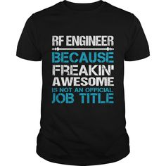 RF ENGINEER BECAUSE FREAKIN' AWESOME IS NOT AN OFFICIAL JOB TITLE T-SHIRT, HOODIE==►►CLICK TO ORDER SHIRT NOW #rf #engineer #CareerTshirt #Careershirt #SunfrogTshirts #Sunfrogshirts #shirts #tshirt #tshirts #hoodies #hoodie #sweatshirt #fashion #style