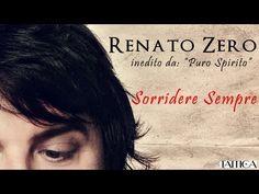 """Renato Zero """"Sorridere Sempre"""" - inedito da """"Puro Spirito"""" nuovo album 2011(Lyrics/Parole/Karaoke) - YouTube"""