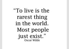 Living is rare!