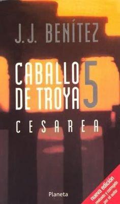 CESAREA CABALLO DE TROYA 5de BENITEZ, J. J. (JUAN JOSE)Caballo de Troya 5…