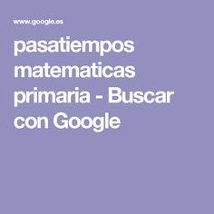 pasatiempos matematicas primaria - Buscar con Google