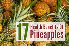 17 Amazing Health Benefits Of Pineapples - get tropical by incorporating pineapple into your diet. Check out these amazing benefits of what pineapple can do for you! #naturalhealing